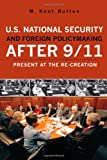 img - for U.S. National Security and Foreign Policymaking After 9/11: Present at the Re-creation book / textbook / text book