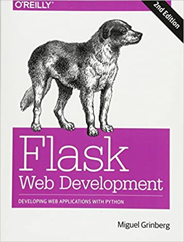 Flask Web Development, 2nd Ed. by Miguel Grinberg