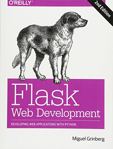 Flask Web Development: Developing Web Applications with Python by O'Reilly Media
