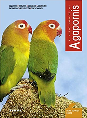 Agapornis. Nuevo Libro De Los: Amazon.es: Heike Schmidt-Röger: Libros