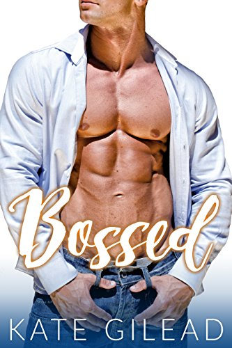 Bossed Steamy Romance Kate Gilead ebook product image