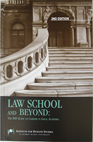 Law School and Beyond: The IHS Guide to Careers in Legal Academia 2 Ed.