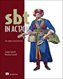 sbt in Action: The simple Scala build tool
