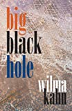 Front cover for the book Big Black Hole by Wilma Kahn
