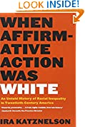 #7: When Affirmative Action Was White: An Untold History of Racial Inequality in Twentieth-Century America