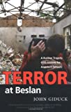 Book cover for Terror at Beslan: A Russian Tragedy with Lessons for America's Schools