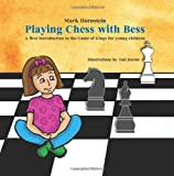 Playing Chess with Bess, Mark Hornstein, 1460958489
