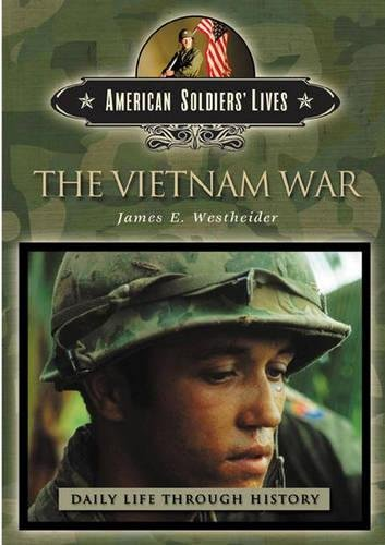 Books : The Vietnam War (The Greenwood Press Daily Life Through History Series: American Soldiers' Lives)