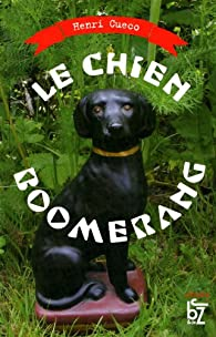 Le chien boomerang par Henri Cueco