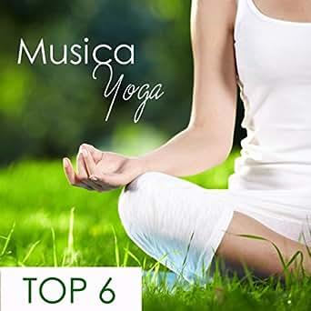 Top 6 Musica Yoga - Tecniche di Meditazione e Rilassamento ...