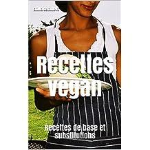 Recettes vegan: Recettes de base et substitutions (French Edition)