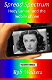 Spread Spectrum: Hedy Lamarr and the mobile phone