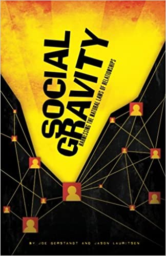 Social Gravity: Harnessing the Natural Laws of Relationships