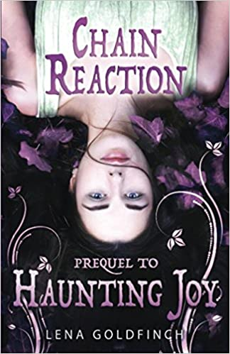 Chain Reaction : A Short Story (Prequel to Haunting Joy): Lena