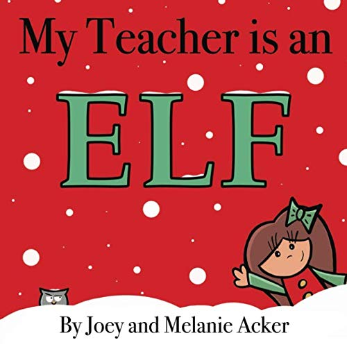My Teacher is an Elf (The Wonder Who Crew)
