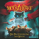 Mouseheart: Die Prophezeiung der Mäuse | Lisa Fiedler