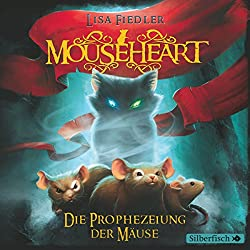 Mouseheart: Die Prophezeiung der Mäuse