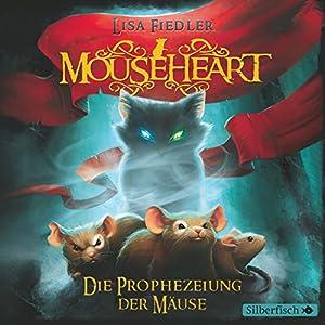 Mouseheart: Die Prophezeiung der Mäuse Hörbuch