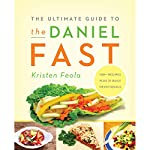 The Ultimate Guide to the Daniel Fast | Kristen Feola