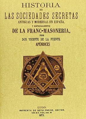 Historia de las sociedades secretas antiguas y modernas en España y especialmente de la francmasoneria 3 tomos: Amazon.es: Fuente, Vicente de la: Libros