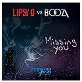 Missing You (Lipsy D vs. Booza)