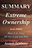 img - for Summary - Extreme Ownership: By Jocko Willink & Leif Babin - How U.S. Navy SEALs Lead and Win (Extreme Ownership: A Full Book Summary - Book, Paperback, Hardcover, Summary) book / textbook / text book