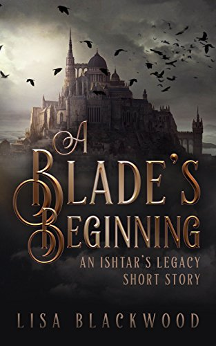 Gryphon Blade (A Blade's Beginning: An Ishtar's Legacy Short Story)