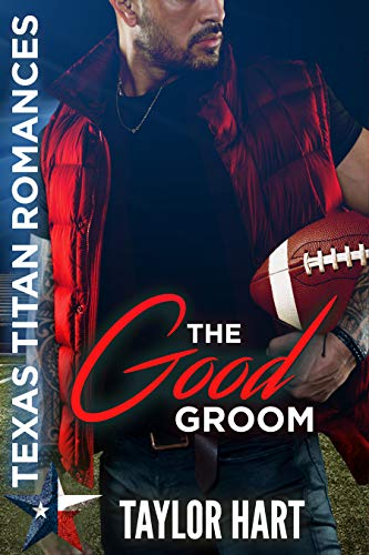 The Good Groom: Texas Titan Romances