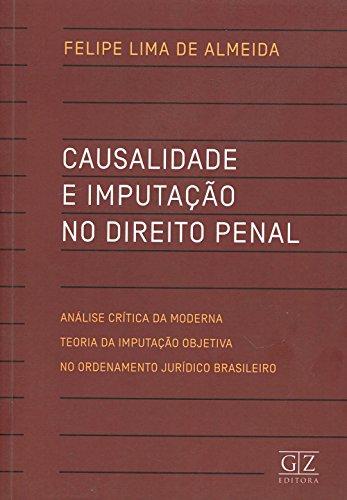 Casualidade E Imputação No Direito Penal. Análise Crítica Da Moderna Teoria Da Imputação Objetiva Ordenamento Jurídico