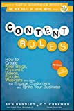 img - for [ Content Rules: How to Create Killer Blogs, Podcasts, Videos, eBooks, Webinars (and More) That Engage Customers and Ignite Your Busine (Revised, Update [ CONTENT RULES: HOW TO CREATE KILLER BLOGS, PODCASTS, VIDEOS, EBOOKS, WEBINARS (AND MORE) THAT ENGAGE CUSTOMERS AND IGNITE YOUR BUSINE (REVISED, UPDATE BY Handley, Ann ( Author ) May-22-2012 ] By Handley, Ann ( Author ) [ 2012 ) [ Hardcover ] book / textbook / text book