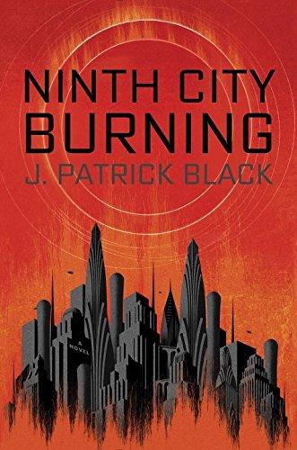 Ninth City Burning (War of the Realms Novel, A)