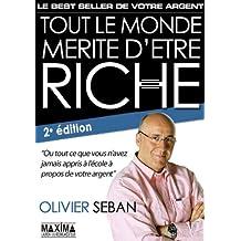 Tout le monde mérite d'être riche - 2° édition - Pendant et après la crise (French Edition)