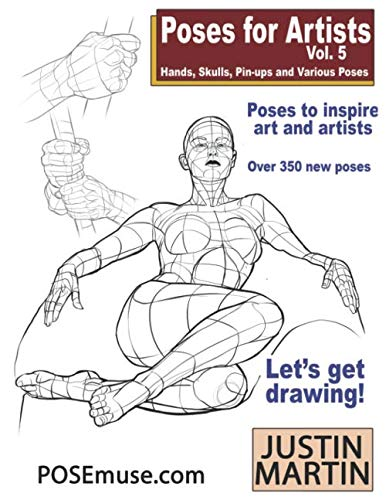 Poses for Artists Volume 1 An essential reference for figure drawing and the human form Dynamic and Sitting Poses