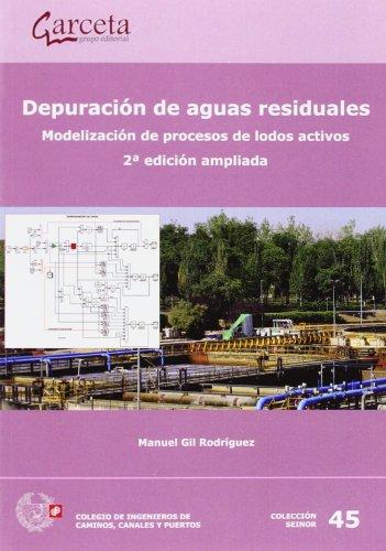 Descargar Libro Depuracion De Aguas Residuales: Modelización De Procesos De Lodos Activos. 2ª Edición Ampliada ) Manuel Gil Rodriguez