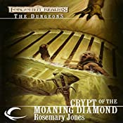 Crypt of the Moaning Diamond: Forgotten Realms: The Dungeons, Book 4 | Rosemary Jones