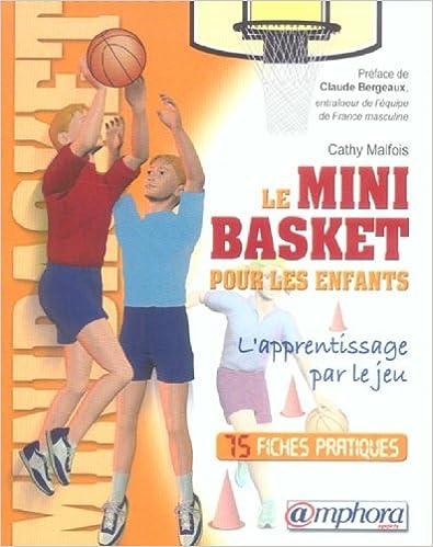 Livre audio à télécharger Scribd Le minibasket pour les enfants : L'apprentissage par le jeu by Cathy Malfois PDF PDB CHM