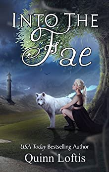 Into the Fae: Book 1, Gypsy Healers Series by [Loftis, Quinn]