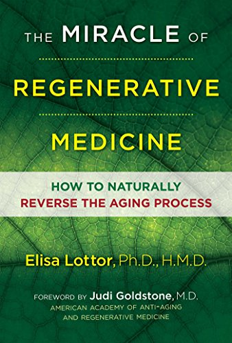 The Miracle of Regenerative Medicine: How to Naturally Reverse the Aging Process - Regenerative Cell