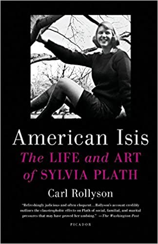 American Isis: The Life and Art of Sylvia Plath by Carl Rollyson (2014-03-04)