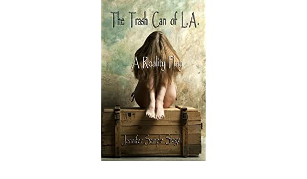 The Trash Can of L.A.: A Reality Play (English Edition ...