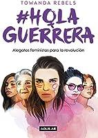 Hola Guerrera: Alegatos Feministas Para La