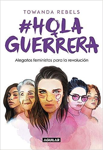 Hola Guerrera: Alegatos feministas para la revolución Punto de mira: Amazon.es: Towanda Rebels: Libros