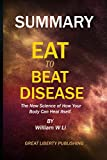 SUMMARY: EAT TO BEAT DISEASE:The New Science of How Your Body Can Heal Itself By William W Li