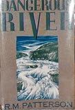 Dangerous River, R. M. Paterson, 0930031261