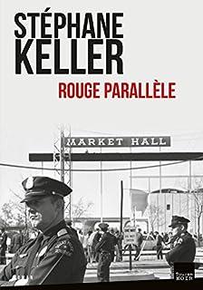 Rouge parallèle, Keller, Stephane