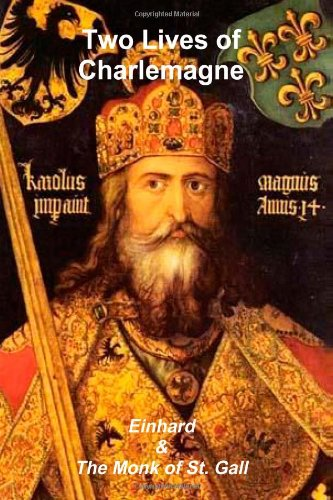 two lives of charlemagne In his life of charlemagne, einhard claims that the frankish king had no  19  lewis thorpe, two lives of charlemagne (london: penguin.