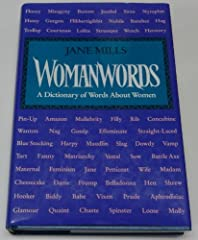 Traces how, when, and why words about women have changed over time to express prejudices, fear, and hostility and to objectify, trivialize, and situate women in relation to men