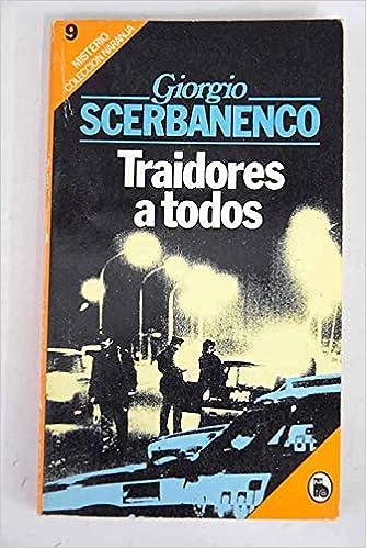 TRAIDORES A TODOS: Amazon.es: SCERBANENCO, Giorgio.-: Libros