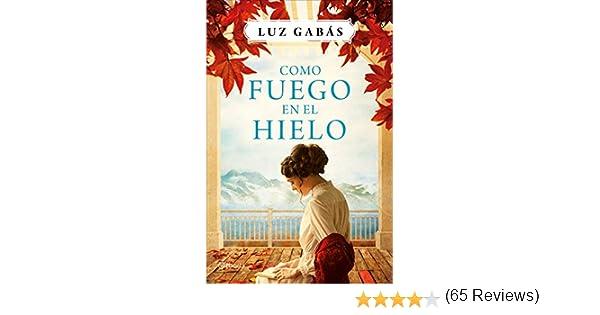 Como fuego en el hielo eBook: Gabás, Luz: Amazon.es: Tienda Kindle