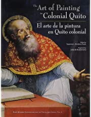 The Art of Painting in Colonial Quito/ The el arte de la pintura en quito colonial (Early Modern Catholicism and the Visual Arts) (English and Spanish Edition)